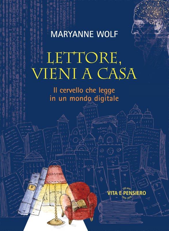 Perché bisogna leggere i libri di Maryanne Wolf