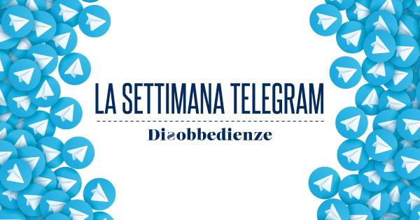 La settimana Telegram (21 settembre – 25 ottobre 2020)