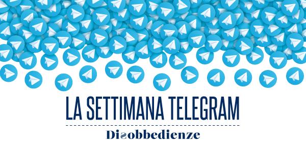La settimana Telegram (24 agosto – 20 settembre 2020)